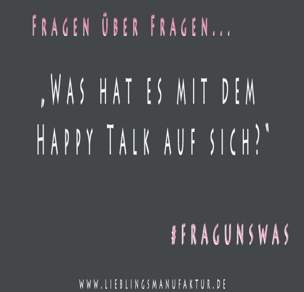 Was ist Happy-Talk